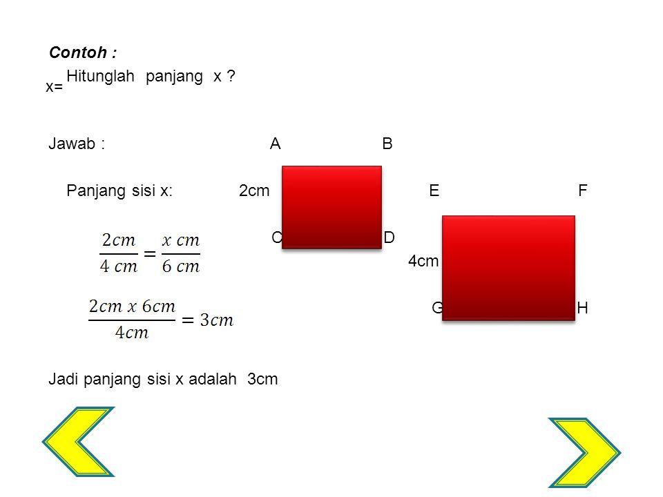  Dua segitiga dikatakan sebangun jika 1) Sudut – sudut yang bersesuaian besarnya sama 2) Sisi – sisi yang bersesuaian mempunyai perbandingan yang sama  Penting : Jika sudut – sudut yang bersesuaian pada dua segitiga sama besar, maka sisi – sisi yang bersesuaian mempunyai perbandingan yang sama.