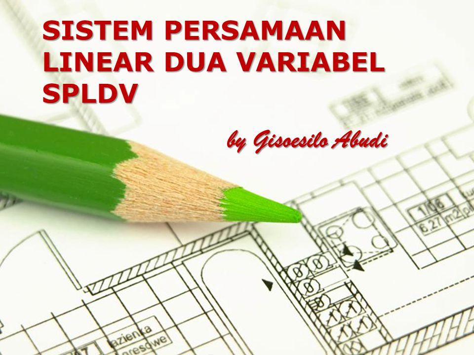 Page 1 SISTEM PERSAMAAN LINEAR DUA VARIABEL SPLDV by Gisoesilo Abudi