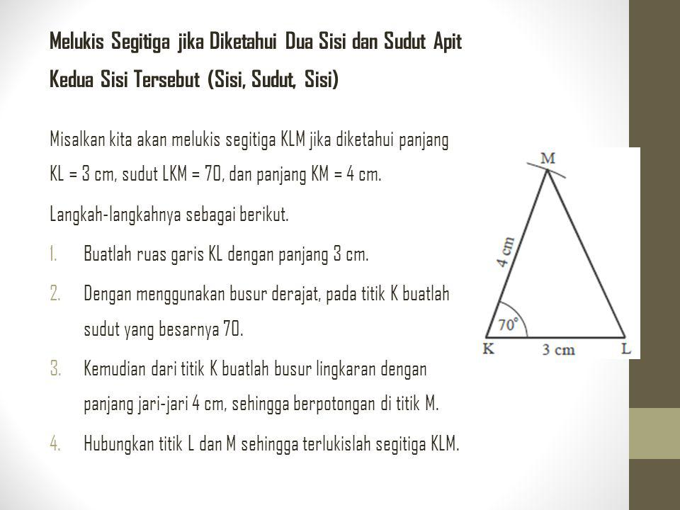 Melukis Segitiga jika Diketahui Dua Sisi dan Satu Sudut di Hadapan Salah Satu dari Kedua Sisi Tersebut Misalkan kita akan melukis segitiga PQR dengan PQ = 5 cm; PR = 3 cm; dan sudut PQR = 40.