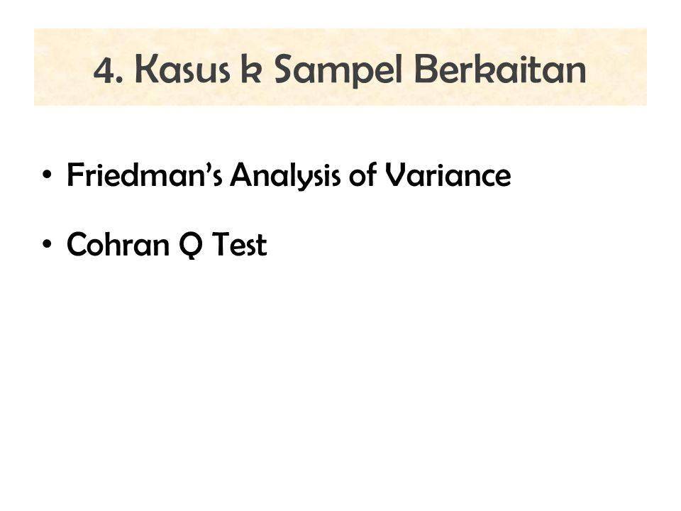 4. Kasus k Sampel Berkaitan Friedman's Analysis of Variance Cohran Q Test