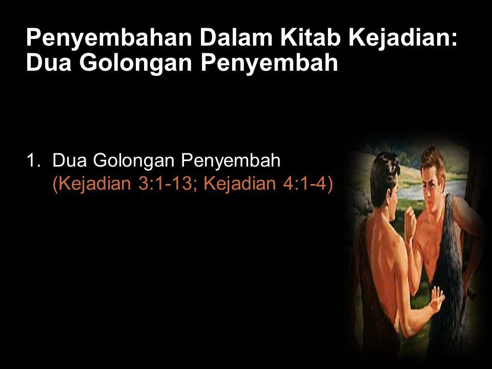 Black Penyembahan Dalam Kitab Kejadian: Dua Golongan Penyembah 1. Dua Golongan Penyembah (Kejadian 3:1-13; Kejadian 4:1-4)