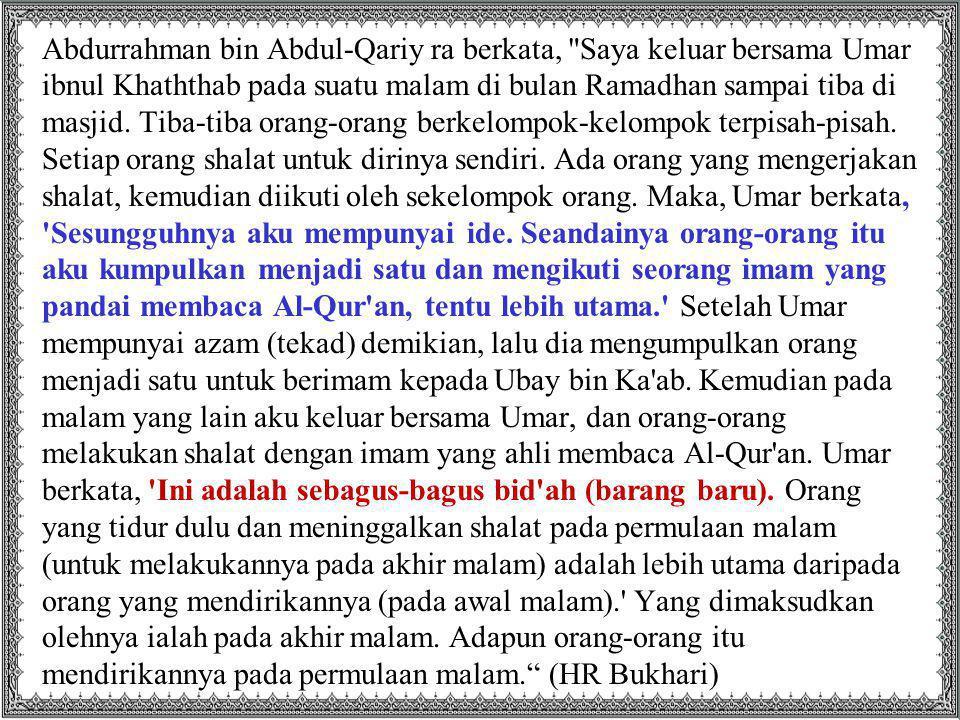 Abdurrahman bin Abdul-Qariy ra berkata,