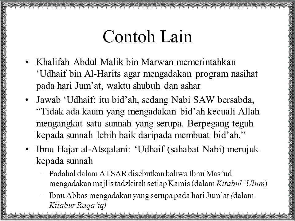 Contoh Lain Khalifah Abdul Malik bin Marwan memerintahkan 'Udhaif bin Al-Harits agar mengadakan program nasihat pada hari Jum'at, waktu shubuh dan ash