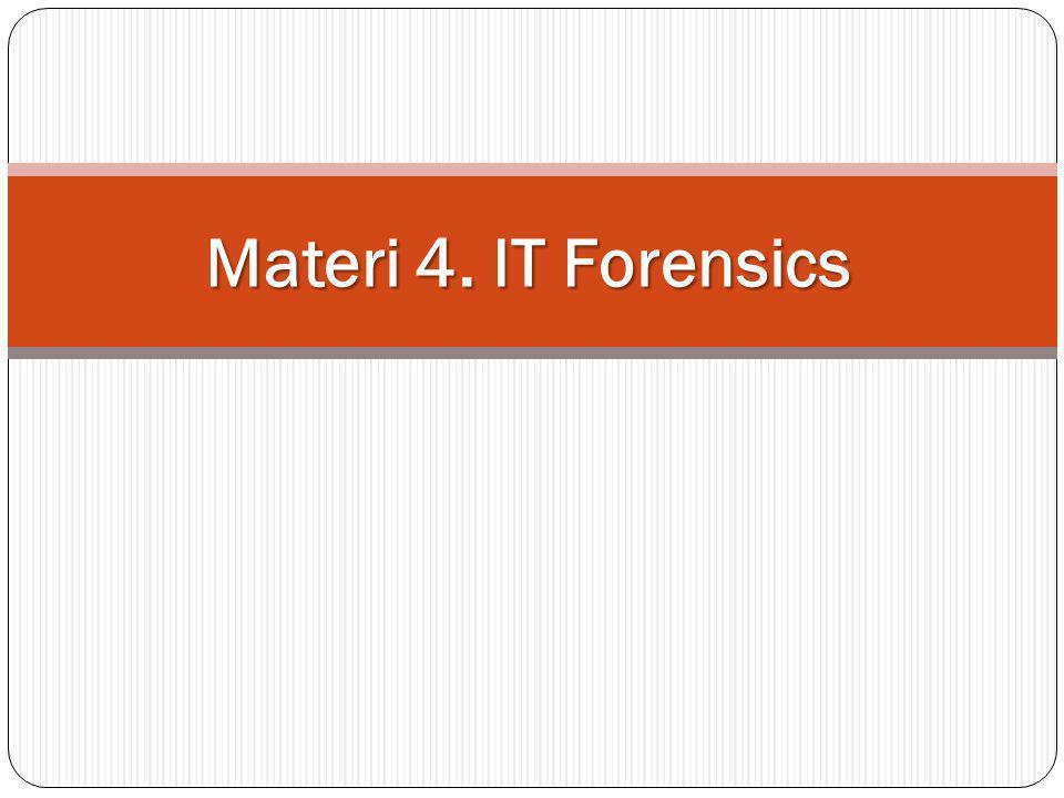 Definisi Definisi sederhana, yaitu penggunaan sekumpulan prosedur untuk melakukan pengujian secara menyeluruh suatu sistem komputer dengan mempergunakan software dan tool untuk memelihara barang bukti tindakan kriminal.