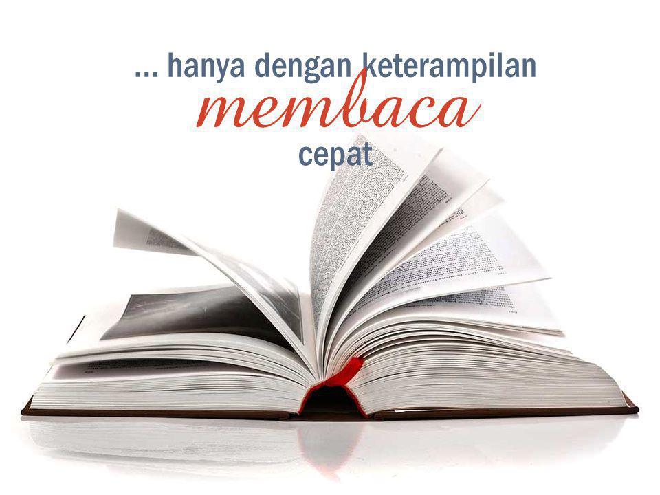 … hanya dengan keterampilan membaca cepat