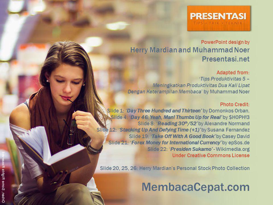 MembacaCepat.com Adapted from: 'Tips Produktivitas 5 – Meningkatkan Produktivitas Dua Kali Lipat Dengan Keterampilan Membaca' by Muhammad Noer Photo C