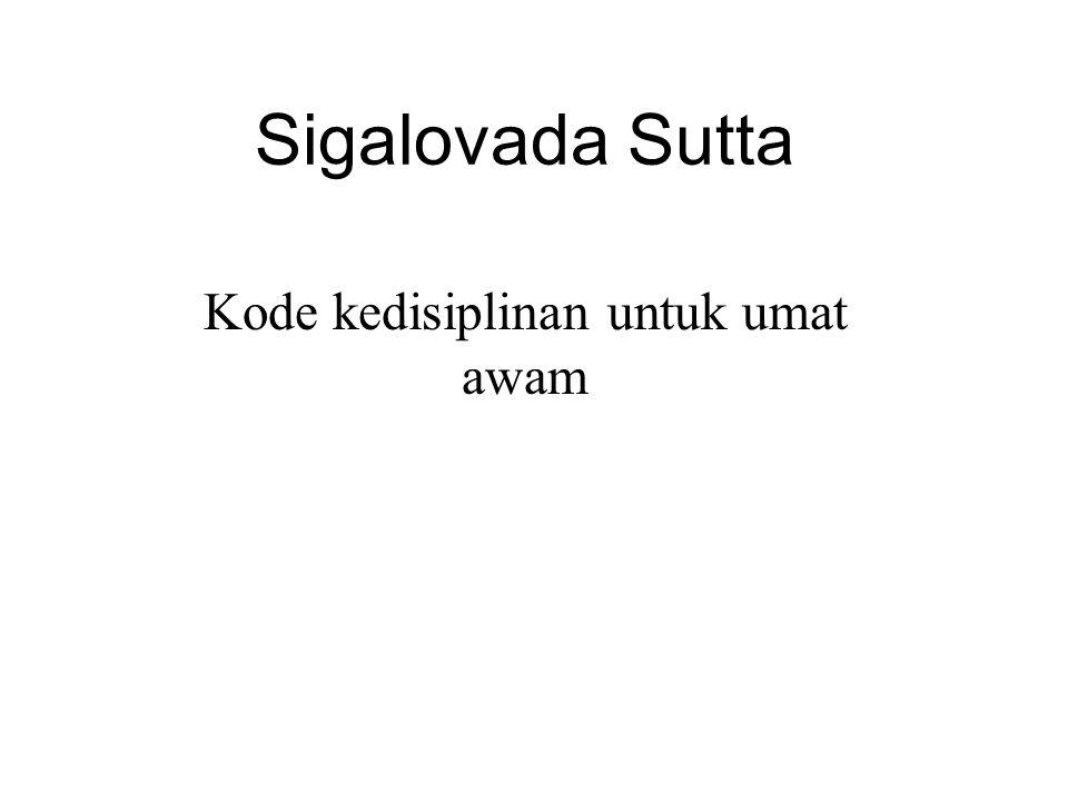 Sigalovada Sutta Kode kedisiplinan untuk umat awam The Buddha's Guide to Peace and Happiness