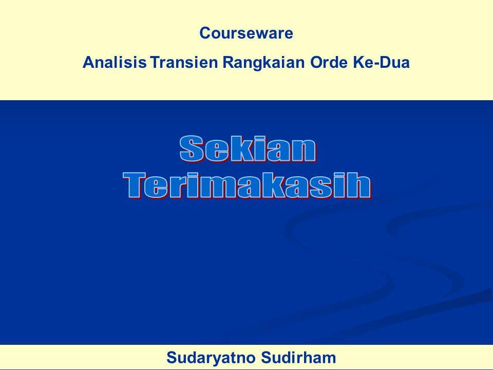 Courseware Analisis Transien Rangkaian Orde Ke-Dua Sudaryatno Sudirham