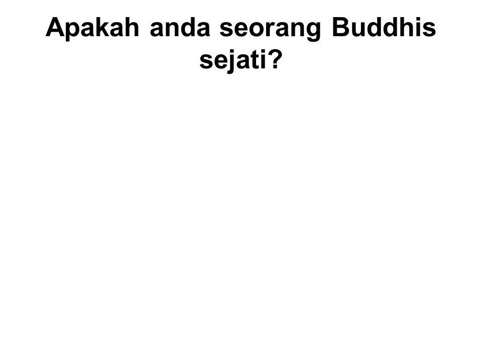 Apakah anda seorang Buddhis sejati? Two types of Buddhists : 1.Nominal – A person who claims to be a Buddhist, but does not follow its teachings. 1.Re