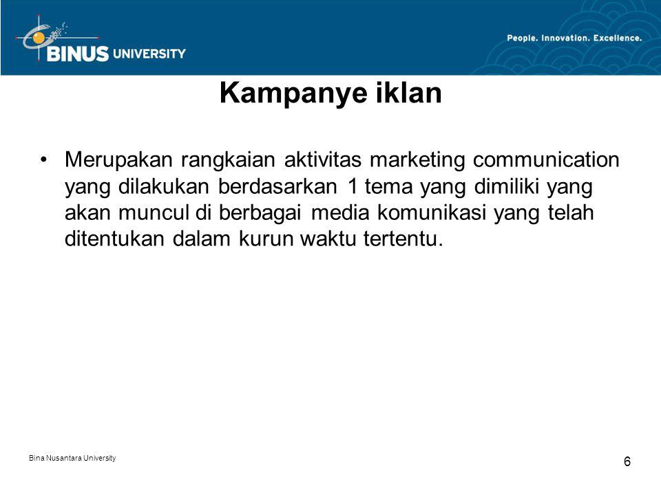 Bina Nusantara University 6 Kampanye iklan Merupakan rangkaian aktivitas marketing communication yang dilakukan berdasarkan 1 tema yang dimiliki yang akan muncul di berbagai media komunikasi yang telah ditentukan dalam kurun waktu tertentu.