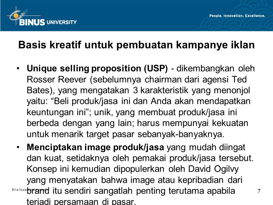 Bina Nusantara University 8 Basis kreatif untuk pembuatan kampanye iklan Mencari drama yang berhubungan yang dapat dikaitkan dengan produk/jasa.