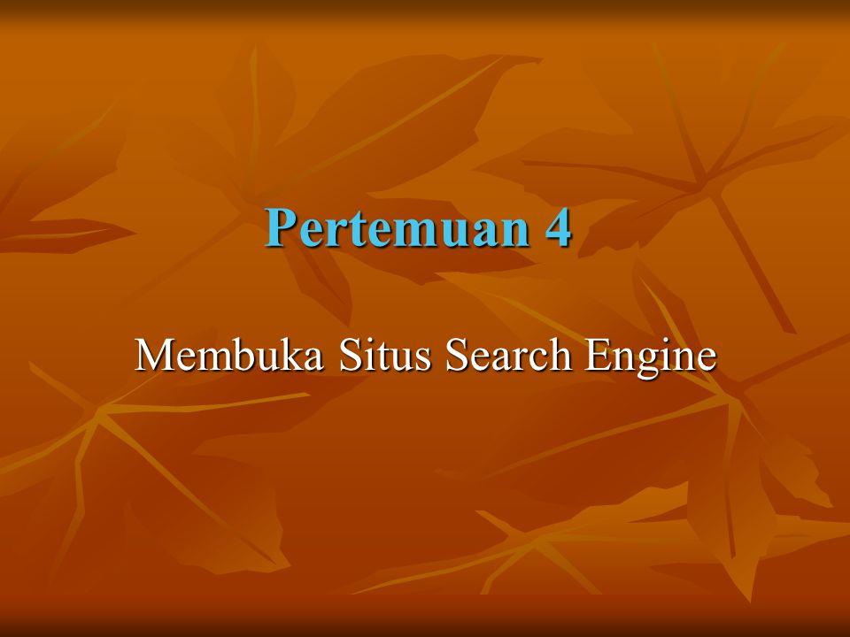 Membuka Situs Search Engine Pertemuan 4