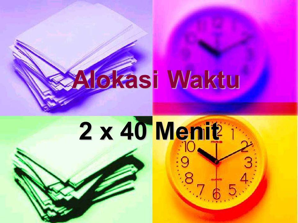 2 x 40 Menit Alokasi Waktu