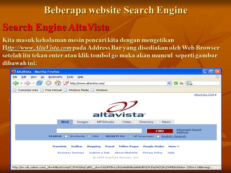 Beberapa website Search Engine Search Engine AltaVista Kita masuk kehalaman mesin pencari kita dengan mengetikan Http://www.AltaVista.com pada Address Bar yang disediakan oleh Web Browser setelah itu tekan enter atau klik tombol go maka akan muncul seperti gambar dibawah ini: