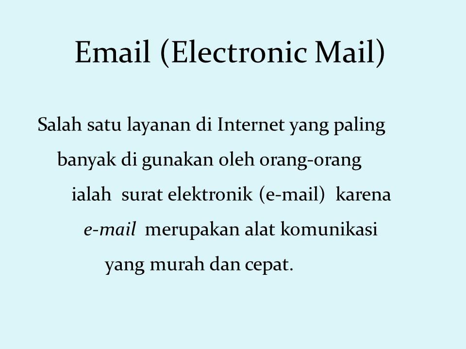 Salah satu layanan di Internet yang paling banyak di gunakan oleh orang-orang ialah surat elektronik (e-mail) karena e-mail merupakan alat komunikasi