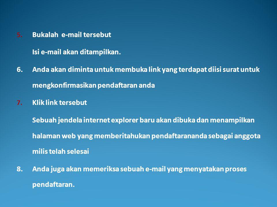 5. Bukalah e-mail tersebut Isi e-mail akan ditampilkan. 6.Anda akan diminta untuk membuka link yang terdapat diisi surat untuk mengkonfirmasikan penda