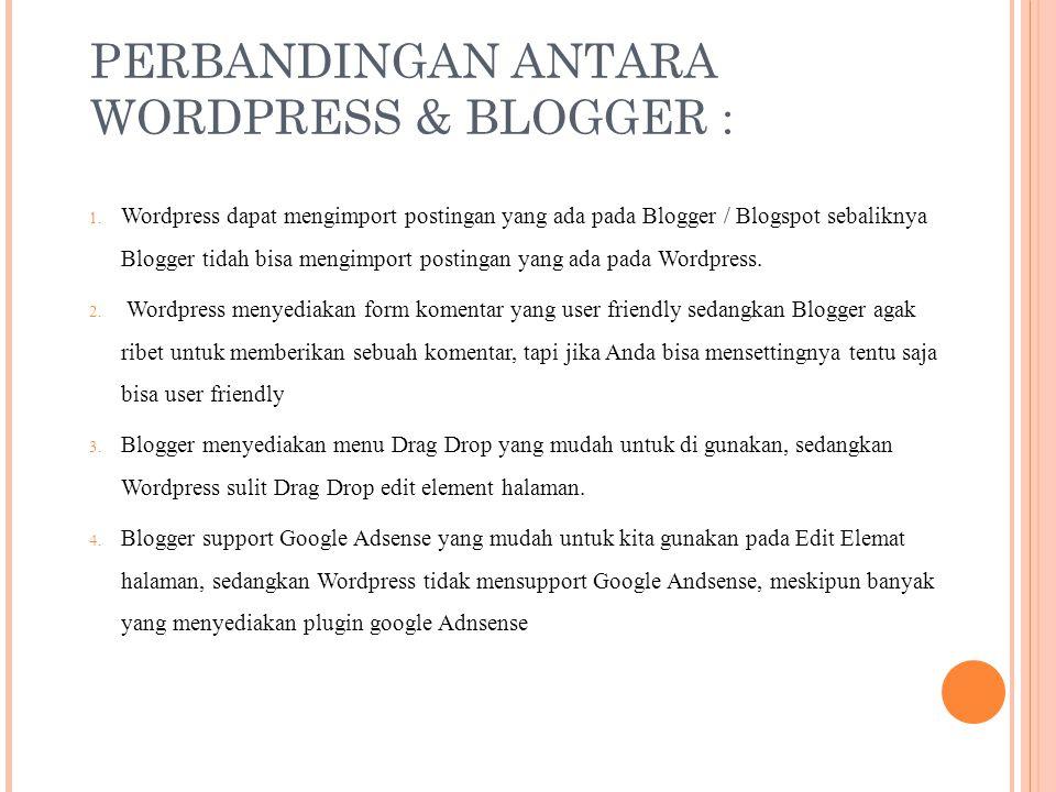 PERBANDINGAN ANTARA WORDPRESS & BLOGGER : 1.