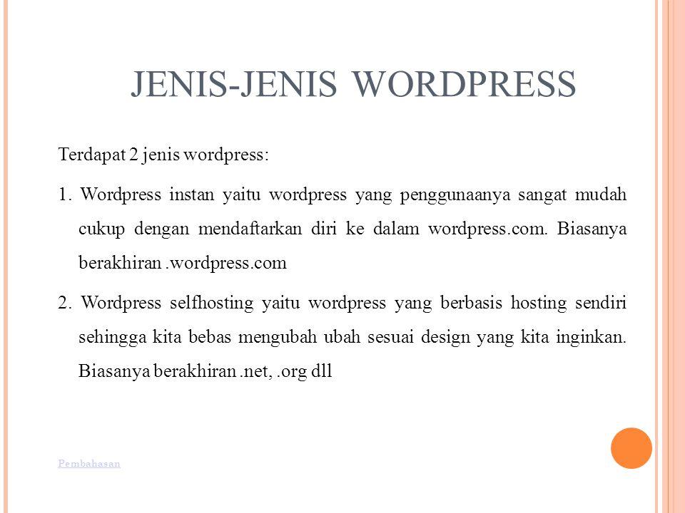 JENIS-JENIS WORDPRESS Terdapat 2 jenis wordpress: 1.