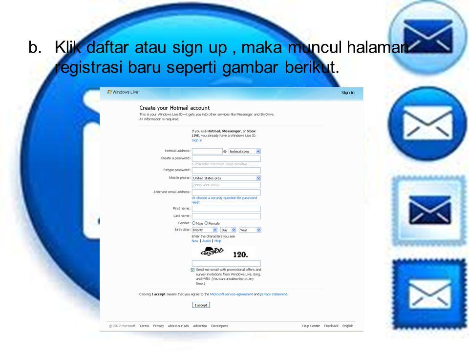 b.Klik daftar atau sign up, maka muncul halaman registrasi baru seperti gambar berikut.