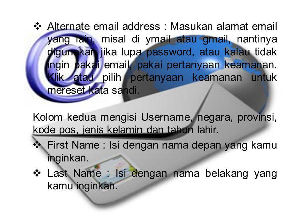 Kolom kedua mengisi Username, negara, provinsi, kode pos, jenis kelamin dan tahun lahir.  First Name : Isi dengan nama depan yang kamu inginkan.  La
