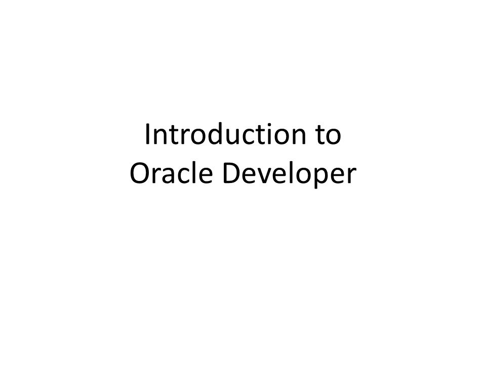 Introduction to Oracle Developer