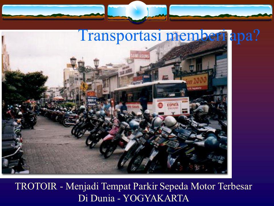 TROTOIR - Menjadi Tempat Parkir Sepeda Motor Terbesar Di Dunia - YOGYAKARTA Transportasi memberi apa?