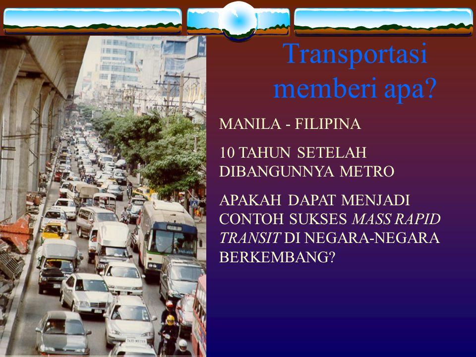 MANILA - FILIPINA 10 TAHUN SETELAH DIBANGUNNYA METRO APAKAH DAPAT MENJADI CONTOH SUKSES MASS RAPID TRANSIT DI NEGARA-NEGARA BERKEMBANG? Transportasi m