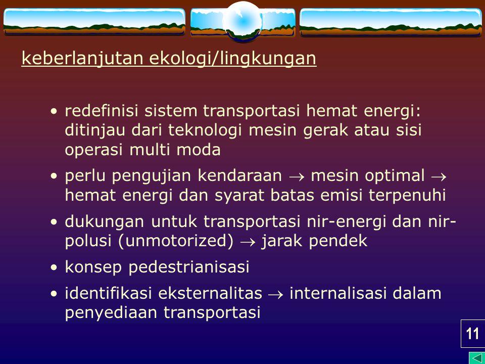 keberlanjutan ekologi/lingkungan redefinisi sistem transportasi hemat energi: ditinjau dari teknologi mesin gerak atau sisi operasi multi moda perlu p