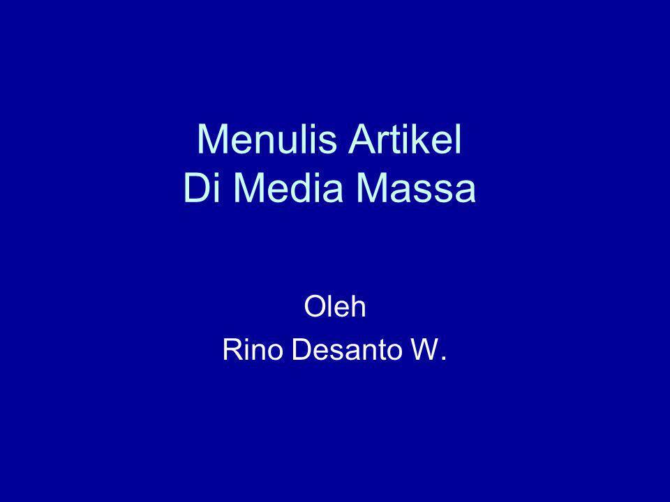 Menulis Artikel Di Media Massa Oleh Rino Desanto W.