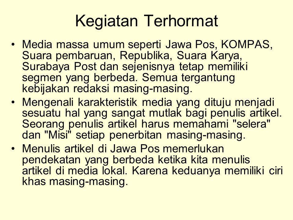 Kegiatan Terhormat Media massa umum seperti Jawa Pos, KOMPAS, Suara pembaruan, Republika, Suara Karya, Surabaya Post dan sejenisnya tetap memiliki seg