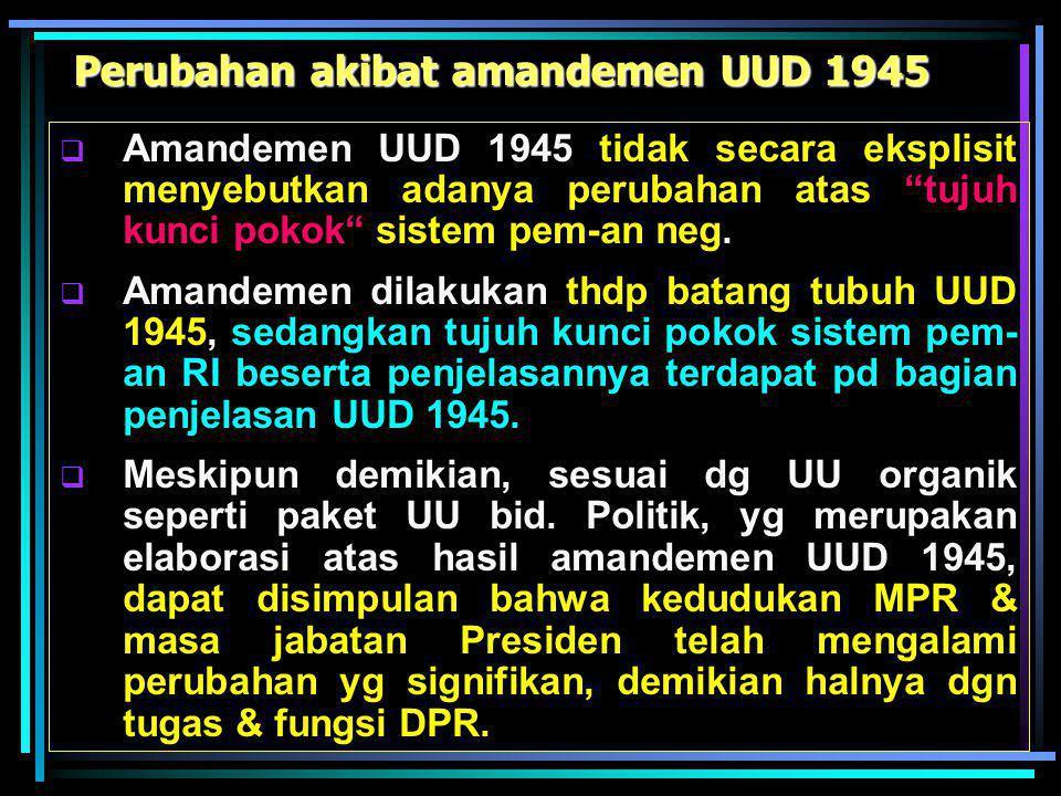 Lembaga legislatif = ajang utama penyusunan UU (melalui keputusan mayoritas);  Dlm menyusun kekuatan eksekutif, tdpt interdependensi & interelasi d