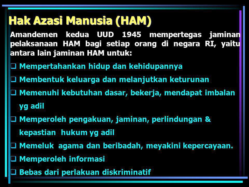 Kekuasaan Kehakiman  Utk menjamin tegaknya negara hukum, kekuasaan kehakiman dilaksanakan oleh Mahkamah Agung (MA) dan Mahkamah Konstitusi (MK).  MK