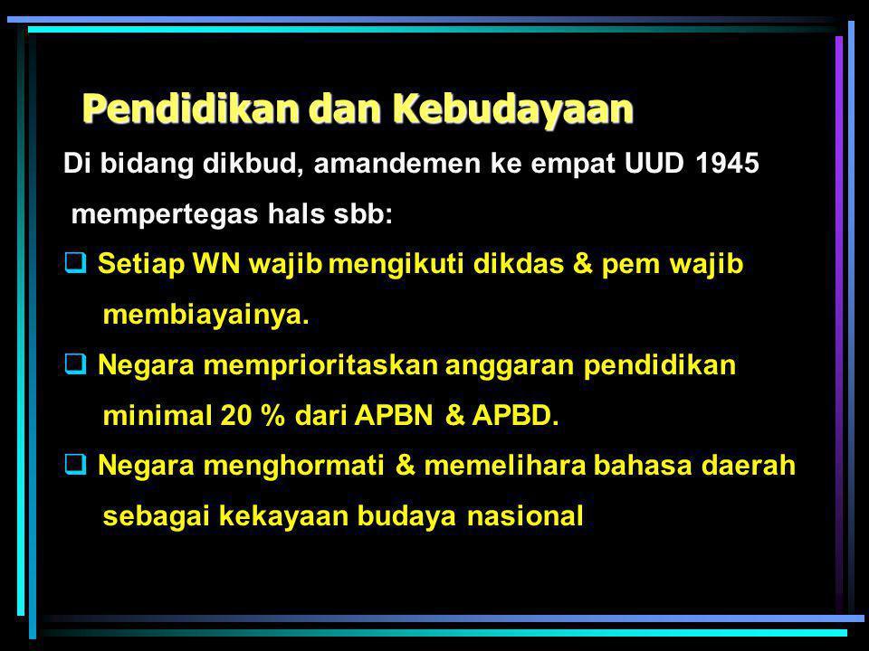 Hak Azasi Manusia (HAM) Amandemen kedua UUD 1945 mempertegas jaminan pelaksanaan HAM bagi setiap orang di negara RI, yaitu antara lain jaminan HAM unt