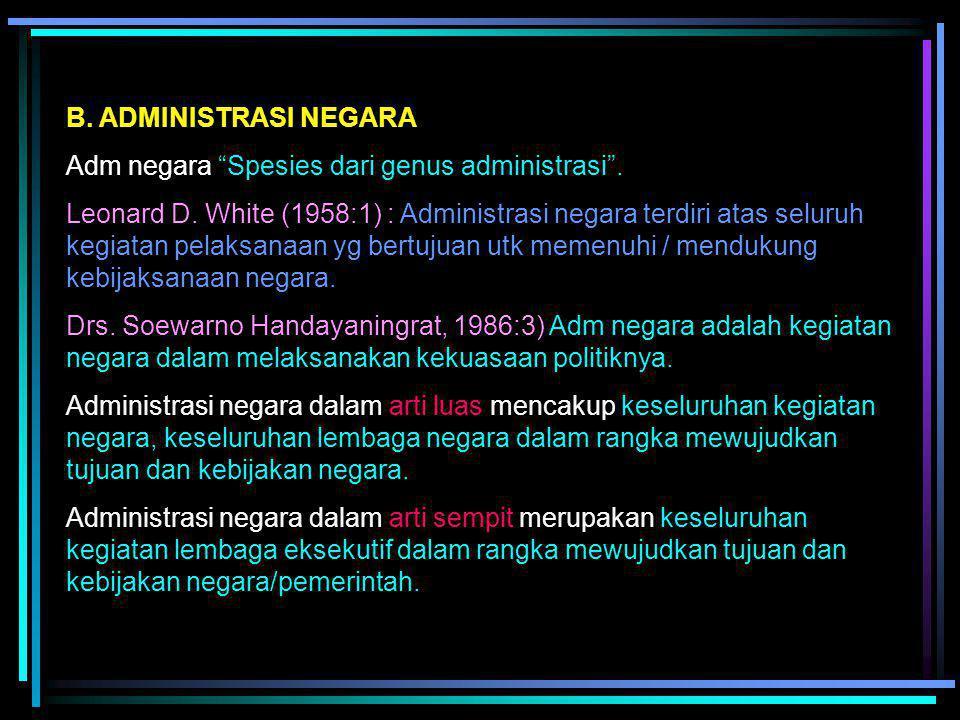 BAB II ADMINISTRASI NEGARA INDONESIA SEBAGAI SISTEM A. PENDAHULUAN Unsur-unsur atau sub-sub sistem adm: Manusia, tujuan, tugas dankerjasama & sarana.
