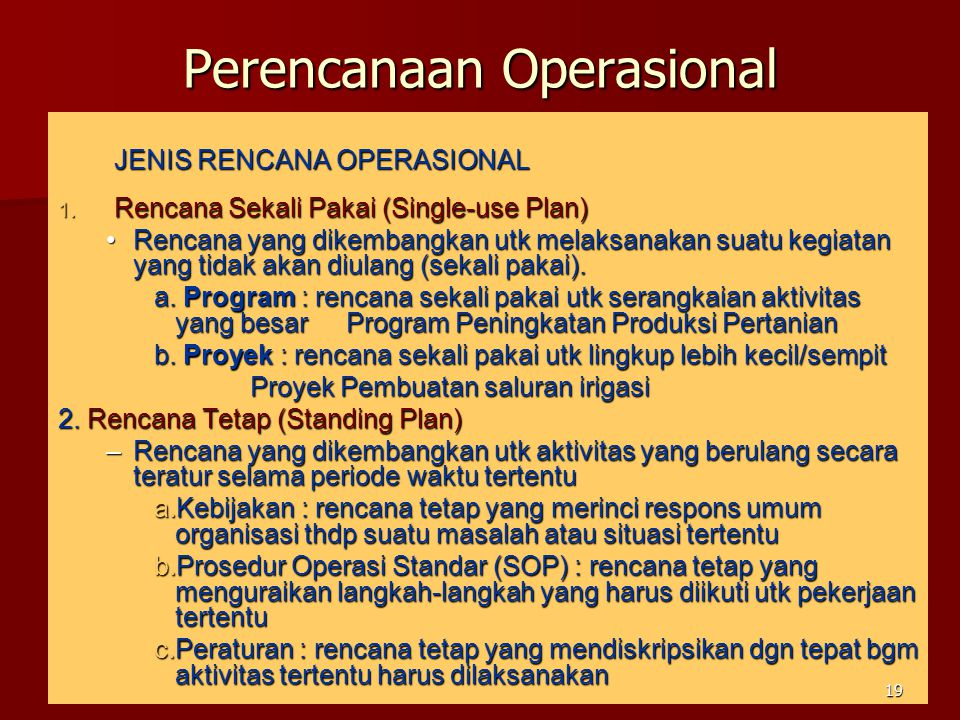 Perencanaan Operasional JENIS RENCANA OPERASIONAL 1.