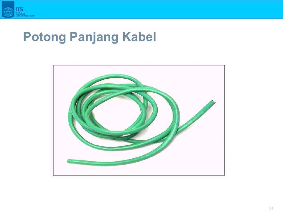 34 Potong Panjang Kabel