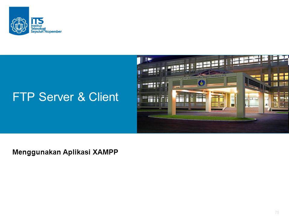 75 FTP Server & Client Menggunakan Aplikasi XAMPP