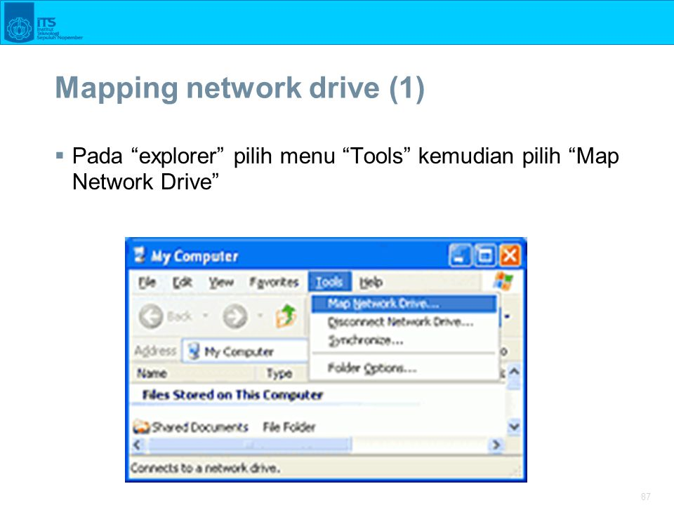 "87 Mapping network drive (1)  Pada ""explorer"" pilih menu ""Tools"" kemudian pilih ""Map Network Drive"""