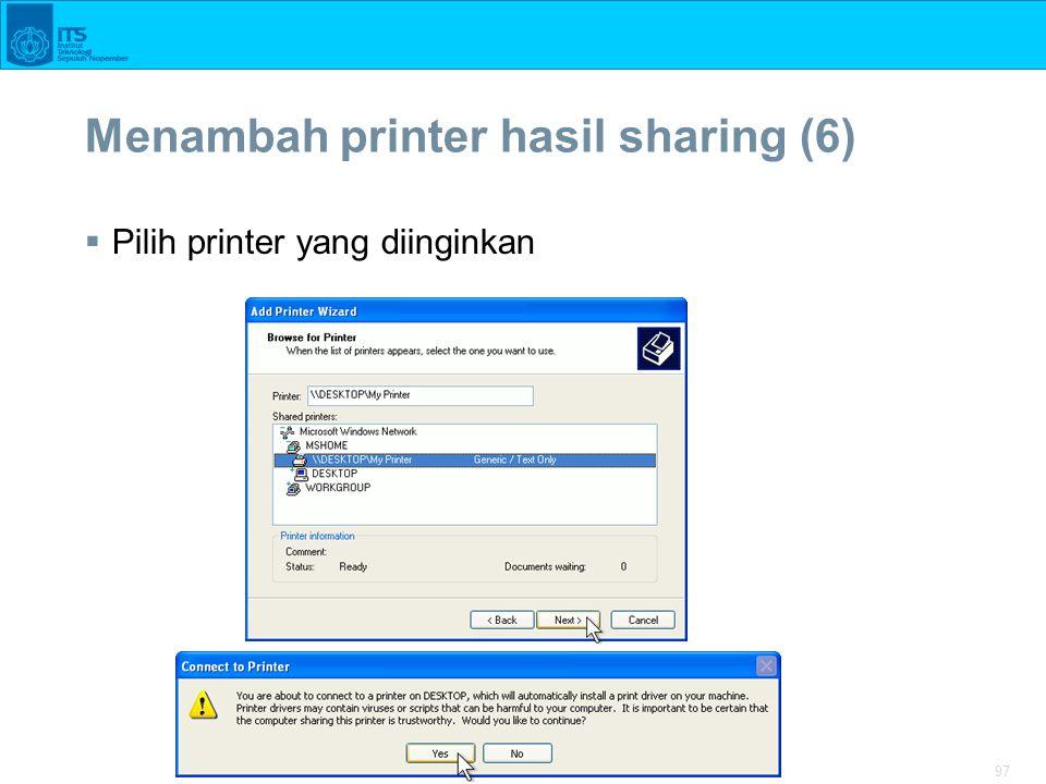 97 Menambah printer hasil sharing (6)  Pilih printer yang diinginkan