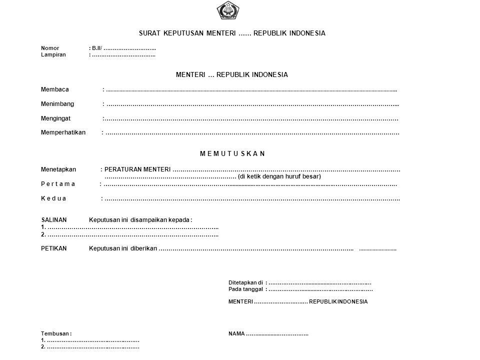 SURAT KEPUTUSAN MENTERI …… REPUBLIK INDONESIA Nomor: B.II/ ……………………….. Lampiran: …………………………….. MENTERI … REPUBLIK INDONESIA Membaca : …………………………………………