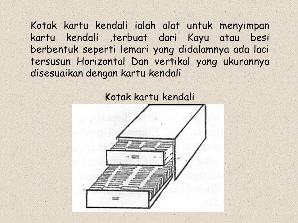 Kotak kartu kendali ialah alat untuk menyimpan kartu kendali,terbuat dari Kayu atau besi berbentuk seperti lemari yang didalamnya ada laci tersusun Ho