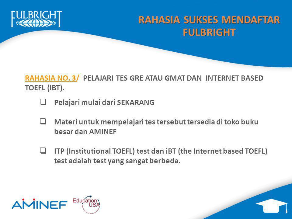 RAHASIA NO.3/ PELAJARI TES GRE ATAU GMAT DAN INTERNET BASED TOEFL (IBT).
