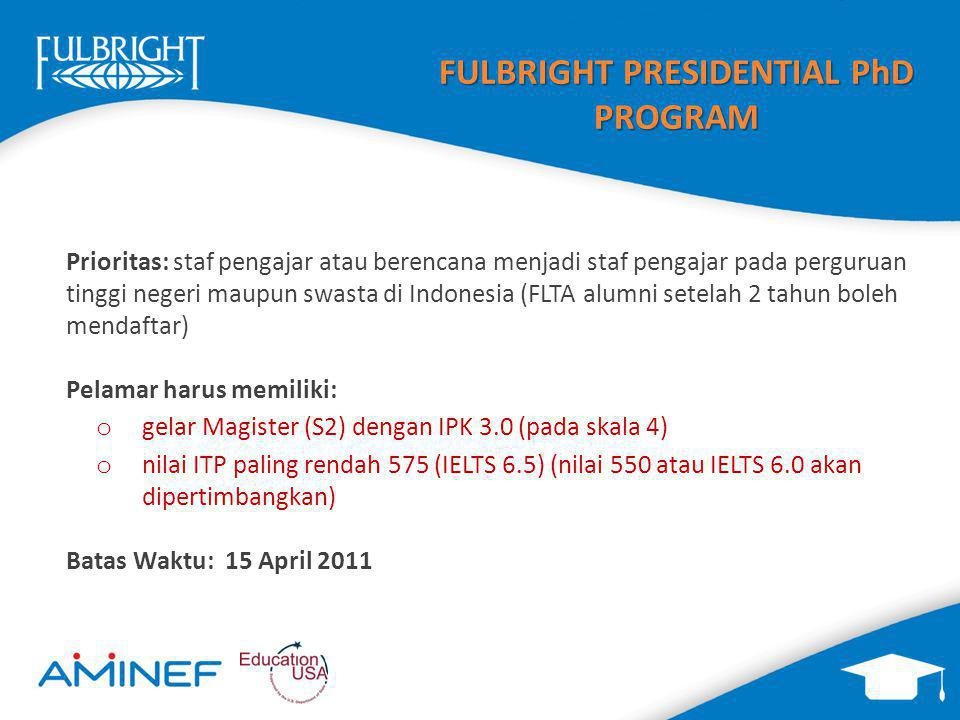 INTERNATIONAL FULBRIGHT SCIENCE AND TECHNOLOGY AWARD Program: program Doktor di untuk bidang sains, teknologi, atau teknik dengan kompetisi dunia.