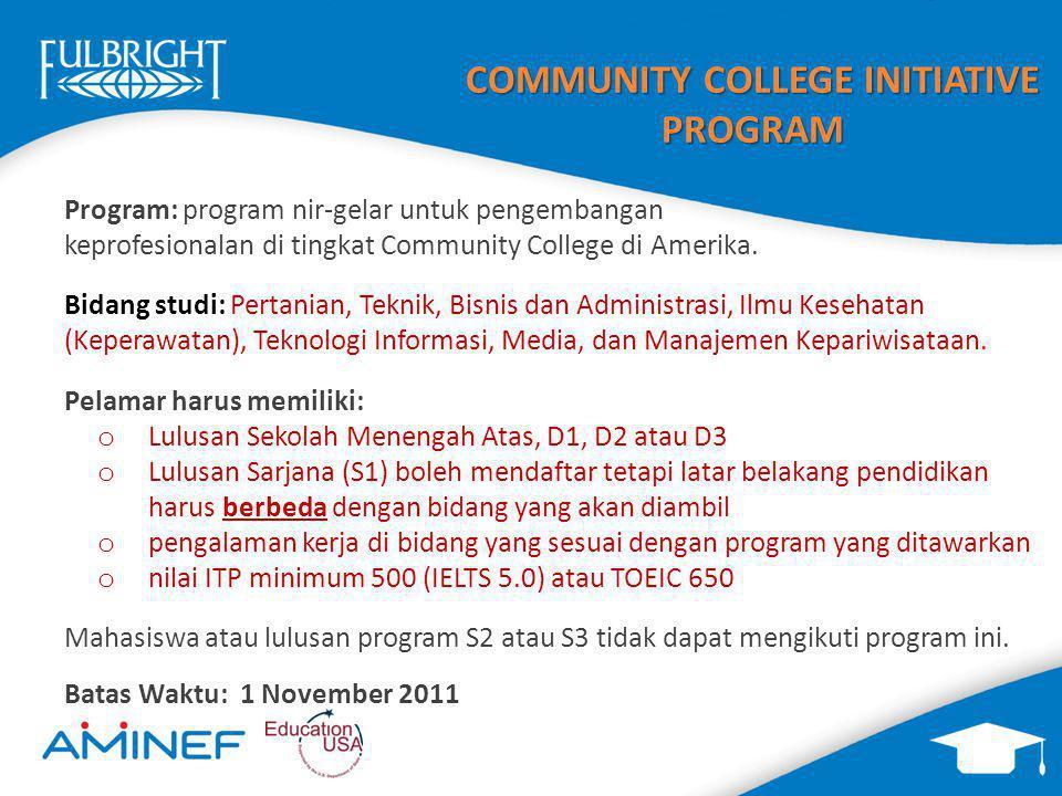 COMMUNITY COLLEGE INITIATIVE PROGRAM Program: program nir-gelar untuk pengembangan keprofesionalan di tingkat Community College di Amerika. Bidang stu