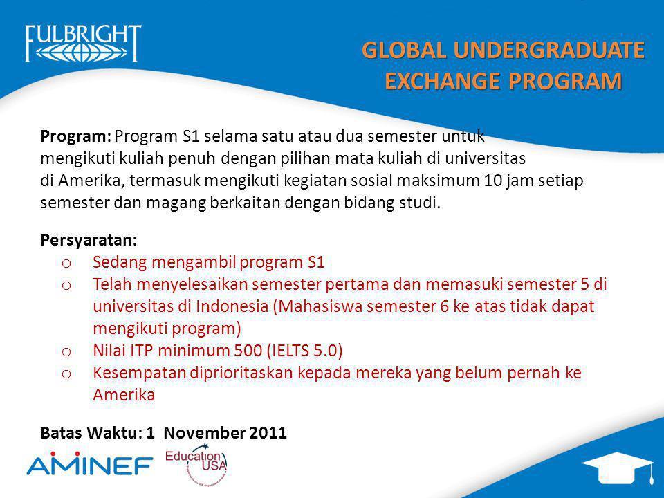 GLOBAL UNDERGRADUATE EXCHANGE PROGRAM Program: Program S1 selama satu atau dua semester untuk mengikuti kuliah penuh dengan pilihan mata kuliah di uni