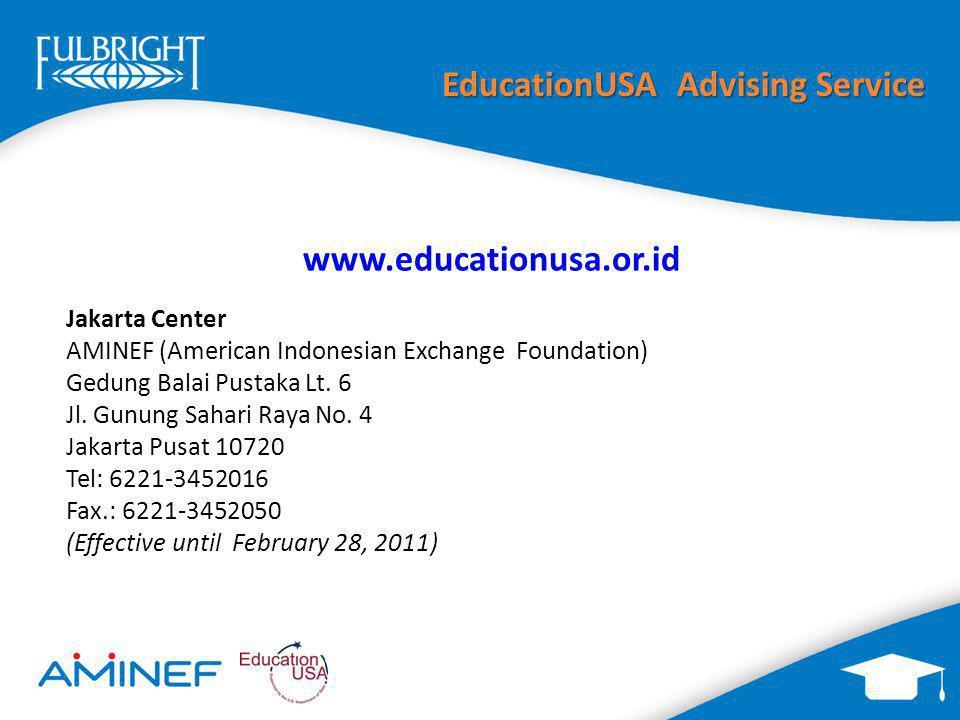 www.educationusa.or.id Jakarta Center AMINEF (American Indonesian Exchange Foundation) Gedung Balai Pustaka Lt. 6 Jl. Gunung Sahari Raya No. 4 Jakarta