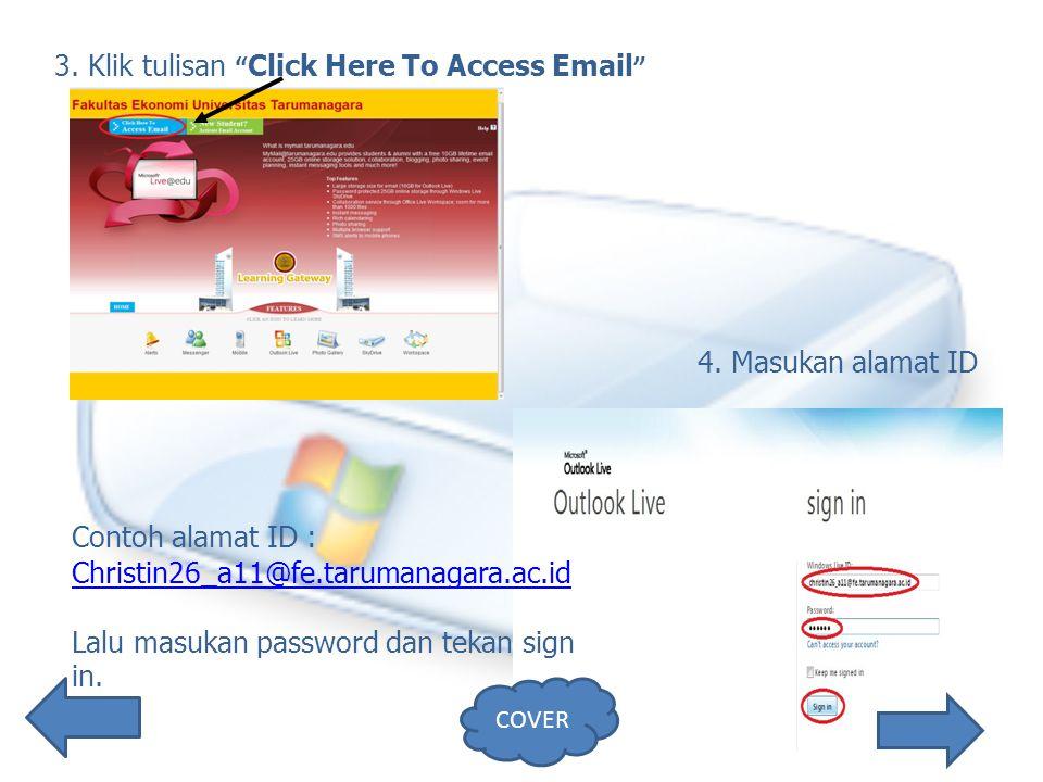 3.Klik tulisan Click Here To Access Email 4.