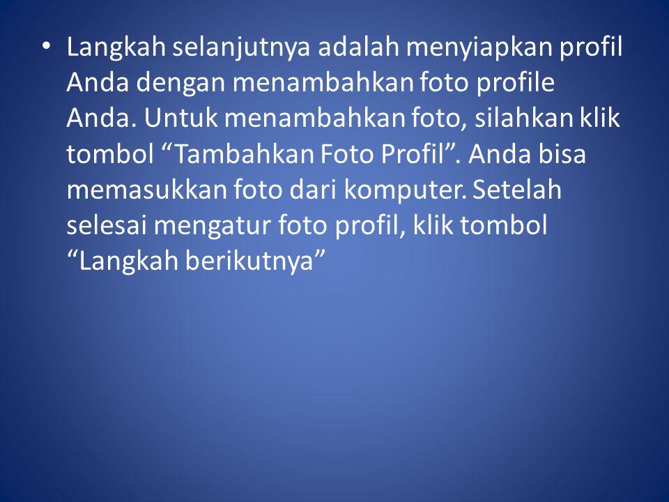 Langkah selanjutnya adalah menyiapkan profil Anda dengan menambahkan foto profile Anda.