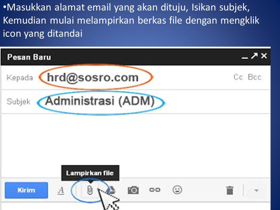 Masukkan alamat email yang akan dituju, Isikan subjek, Kemudian mulai melampirkan berkas file dengan mengklik icon yang ditandai