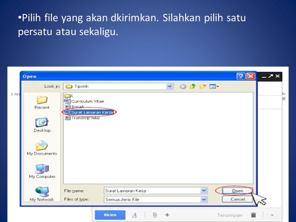 Pilih file yang akan dkirimkan. Silahkan pilih satu persatu atau sekaligu.